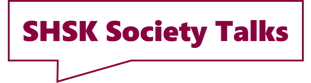 SHSK Society Talks
